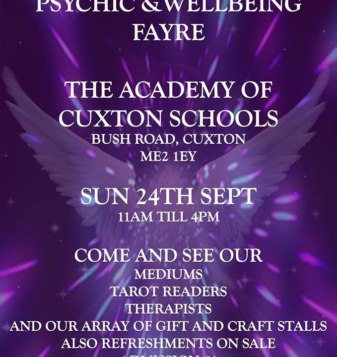 The Academy of Cuxton Schools Psychic and Wellbeing Fayre Sunday 24th September 2017 11am until 4pm