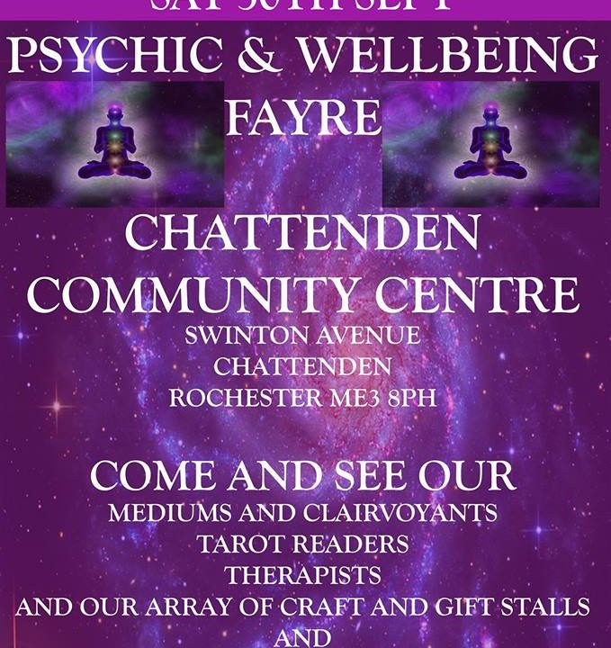 Psychic and Wellbeing Fayre Chattenden Community Centre Saturday 30th September 2017 12pm until 4pm
